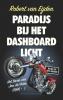 <b>Robert van Eijden</b>,Paradijs bij het dashboardlicht