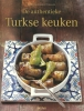 <b>Erika  Casparek- Turkkan</b>,De authentieke Turkse keuken