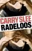 Carry  Slee,Radeloos