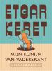 <b>Etgar  Keret</b>,Mijn konijn van vaderskant