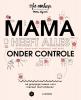 <b>Sofie  Vanherpe, Emma  Thyssen</b>,Mama heeft alles (bijna, maar nooit helemaal, niet echt) onder controle