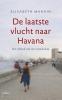 <b>Elisabeth  Marain</b>,De laatste vlucht naar Havana