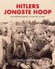 <b>Gerard  Groeneveld</b>,Hitlers jongste hoop