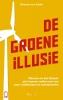 Maarten van Andel ,De groene illusie