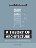 Nikos A.  Salingaros,A Theory of Architecture