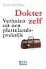 <b>Evert-J. den Drijver</b>,Dokter zelf   Verhalen uit een plattelandspraktijk