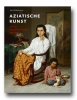 <b>Asia art and the Dutch taste</b>,