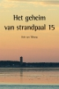 <b>Rob van  Tilburg</b>,Het geheim van strandpaal 15