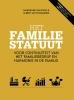 <b>Jacqueline van Zwol, Albert Jan  Thomassen</b>,Het familiestatuut, Voor continuiteit van het familiebedrijf en harmonie in de familie