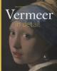 Gary  Schwartz ,Vermeer in detail