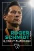 <b>Roger Schmidt, Jörn Wolf</b>,Roger Schmidt, het boek van een trainer