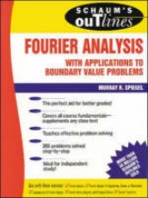 Spiegel, Murray R. Schaum`s Outline of Fourier Analysis with Applications to Boundary Value Problems