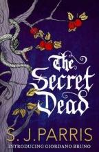 S. J. Parris The Secret Dead