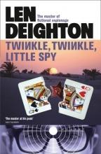 Len Deighton Twinkle Twinkle Little Spy