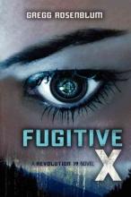 Rosenblum, Gregg Fugitive X