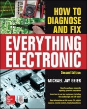 Geier, Michael Jay How to Diagnose and Fix Everything Electronic, Second Edition
