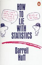 Darrell Huff How to Lie with Statistics