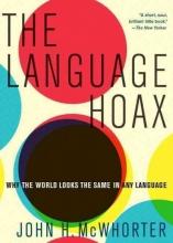 John H. (Professor of Linguistics, Columbia University) McWhorter The Language Hoax