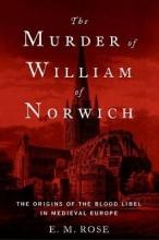 E. M. Rose The Murder of William of Norwich