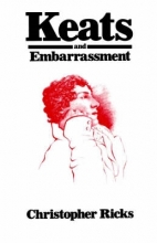 Christopher Ricks Keats and Embarrassment