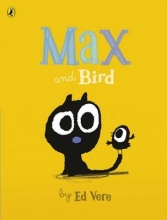 Vere, Ed Max and Bird