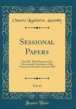 Assembly, Ontario Legislative Assembly, O: Sessional Papers, Vol. 61
