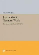 Campbell, J Joy in Work, German Work - The National Debate, 1800-1945