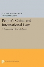 Cohen, Jerome Alan People`s China and International Law, Volume 1 - A Documentary Study