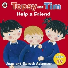 Adamson, Jean Topsy and Tim: Help a Friend