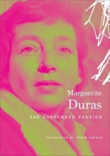 Duras, Marguerite Suspended Passion