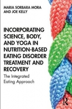 Maria Sorbara (Aurora Behavioral Health, New York, USA) Mora,   Joe Kelly Incorporating Science, Body, and Yoga in Nutrition-Based Eating Disorder Treatment and Recovery
