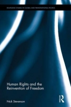 Stevenson, Nick Human Rights and the Reinvention of Freedom