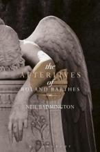Badmington, Neil Afterlives of Roland Barthes