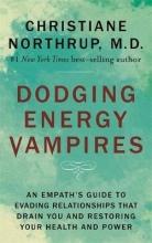 Christiane Northrup Dodging Energy Vampires