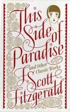 Fitzgerald, F. Scott This Side of Paradise and Other Classic Works (Barnes & Nobl