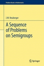 john neuberger A Sequence of Problems on Semigroups