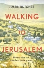 Justin Butcher Walking to Jerusalem
