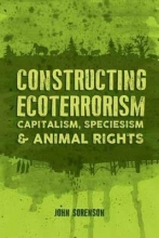 John Sorenson Constructing Ecoterrorism