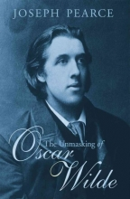 Pearce, Joseph The Unmasking of Oscar Wilde