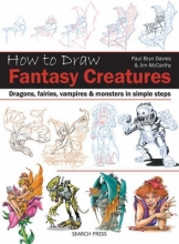McCarthy, Jim How to Draw: Fantasy Creatures