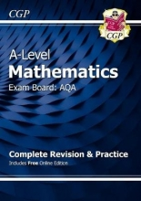 CGP Books New A-Level Maths for AQA: Year 1 & 2 Complete Revision & Practice with Online Edition