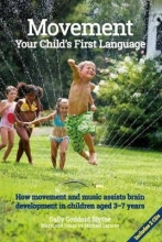 Sally Goddard Blythe Movement:Your Child`s First Language