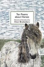 Alison Brackenbury Ten Poems about Horses