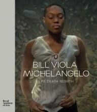 Martin Clayton, Bill Viola Michelangelo