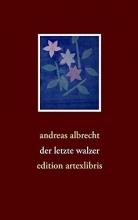 Albrecht, Andreas der letzte walzer