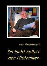 Herchenbach, Kurt Da lacht selbst der Historiker