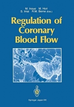 Robert M. Berne Michitoshi Inoue    Masatsugu Hori    Shoichi Imai, Regulation of Coronary Blood Flow