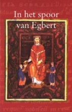 , In het spoor van Egbert