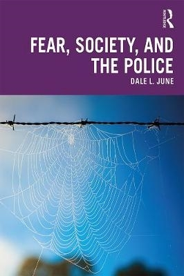 Dale L. (National University, Los Angeles, California, USA) June,Fear, Society, and the Police
