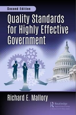 Richard E. Mallory,Quality Standards for Highly Effective Government, Second Edition
